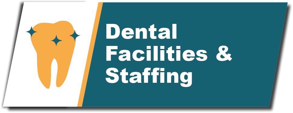 dental facilities and staffing